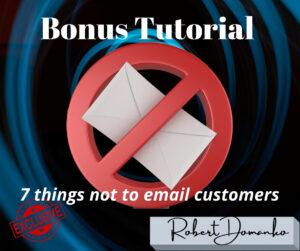 Bonus 7 not to write email